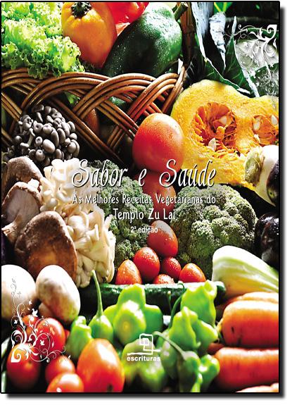 Sabor e Saúde: As Melhores Receitas Vegetarianas do Templo Zu Lai - Brochura, livro de Jasmine Chen