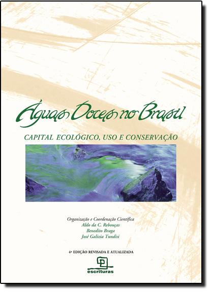 Águas Doces no Brasil: Capital Ecológico, Uso e Conservação, livro de Aldo da Cunha Rebouças