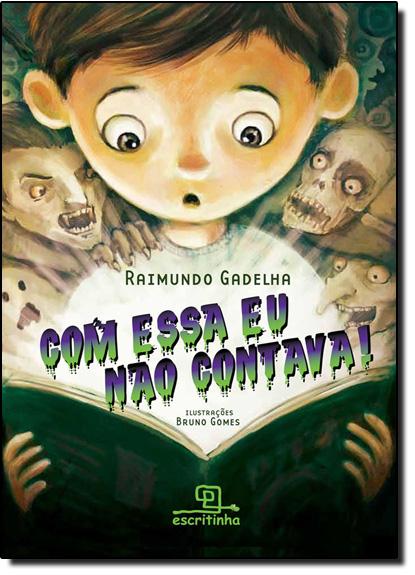 Com Essa Eu Não Contava, livro de Raimundo Gadelha