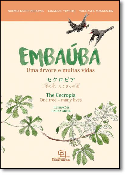 Embaúba: Uma Árvore de Muitas Vidas - Edição Trilíngue Português, Inglês e Japonês, livro de Noemia Kazue Ishikawa