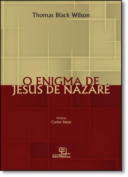 Enigma de Jesus de Nazaré, O, livro de Thomas Black Wilson