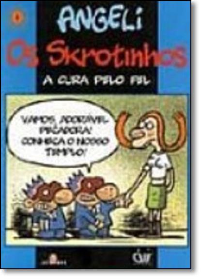 Skrotinhos, Os: A Cura Pelo Fel, livro de Angeli