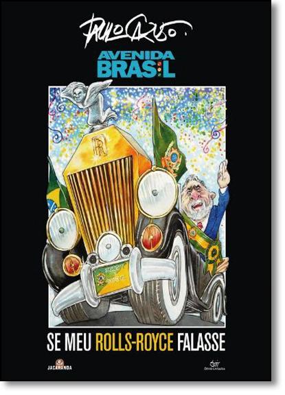 Avenida Brasil: Se Meu Rolls-royce Falasse, livro de Paulo Caruso