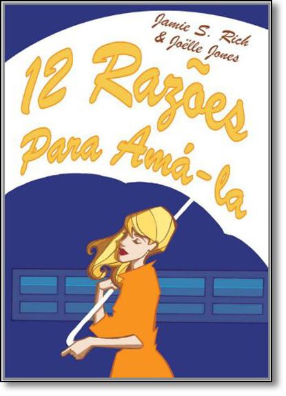 12 Razões Para Ama-la, livro de Jamie S. Rich