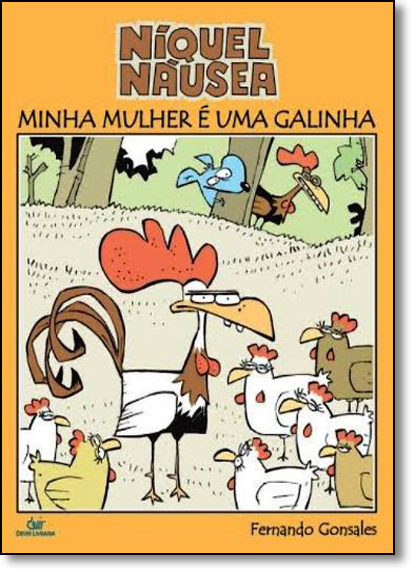 Niquel Nausea: Minha Mulher e Uma Galinha, livro de Fernando Gonsales