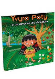 Yvyra Poty e as árvores da floresta, livro de Karina Neoob de Carvalho Castro