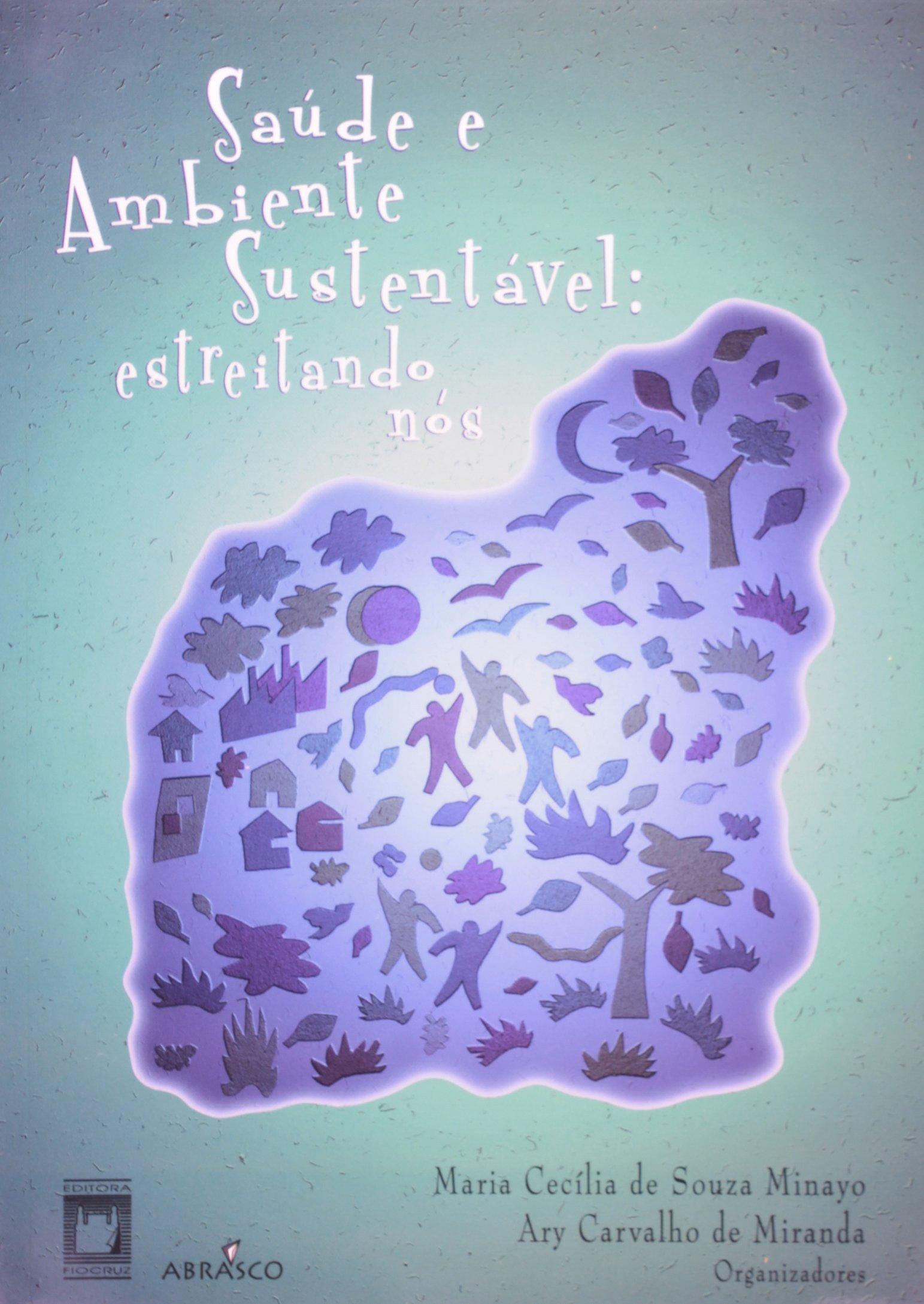 Saúde e ambiente sustentável: estreitando nós, livro de Maria Cecília de Souza Minayo, Ary Carvalho de Miranda (orgs.)