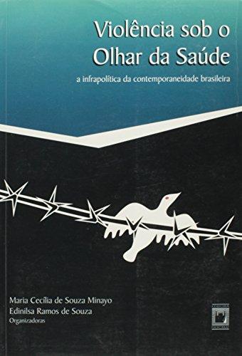 Violência sob o Olhar da Saúde, livro de Maria Cecília de Souza Minayo e Edinilsa Ramos de Souza (orgs.)