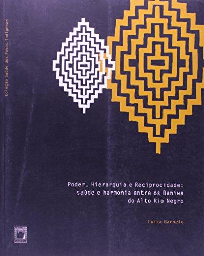 Poder, Hierarquia e Reciprocidade, livro de Luiza Garnelo