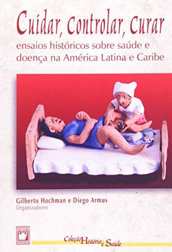 Cuidar, Controlar, Curar, livro de Gilberto Hochman e Diego Armus (orgs.)
