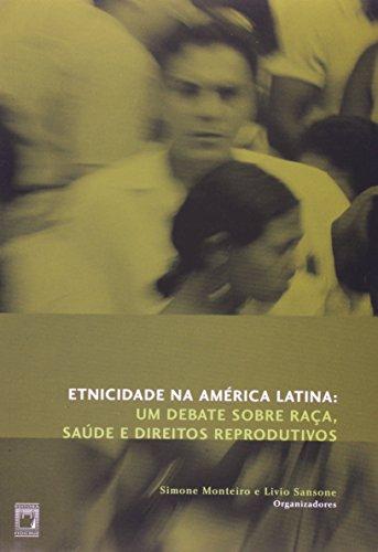 Etnicidade na América Latina, livro de Simone Monteiro e Livio Sansone (orgs.)