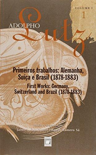 Adolpho Lutz: obra completa - vol. 1, livro 1, livro de Jaime L. Benchimol e Magali Romero Sá (edição e organização)