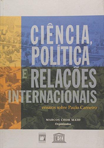 Ciência, Política e Relações Internacionais, livro de Marcos Chor Maio (org.)