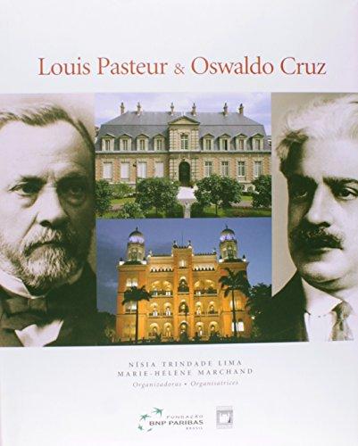 Louis Pasteur & Oswaldo Cruz: inovação, livro de Nísia Trindade Lima e Marie-Hélène Marchand (orgs.)