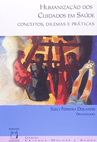Humanização dos Cuidados em Saúde, livro de Suely Ferreira Deslandes (org.)