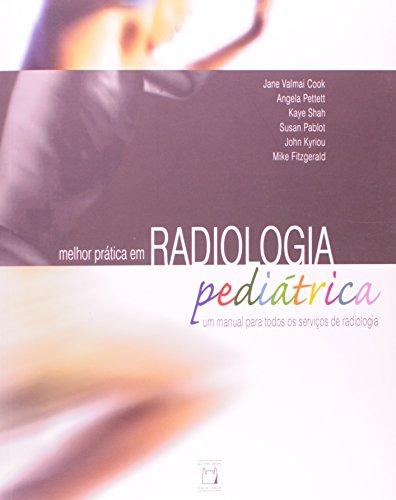 Melhor Prática em Radiologia Pediátrica, livro de J. V. Cook et al. | Ana Cecília Pedrosa de Azevedo (coord. da tradução no Brasil)