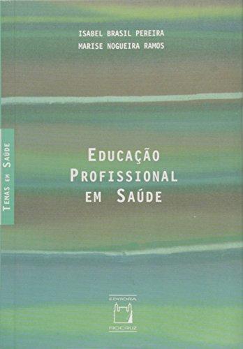 Educação Profissional em Saúde, livro de Isabel Brasil Pereira e Marise Nogueira Ramos