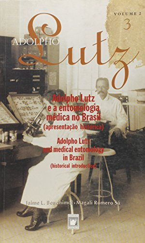 Adolpho Lutz: obra completa - vol. 2, livro 3, livro de Jaime L. Benchimol e Magali Romero Sá (edição e organização)