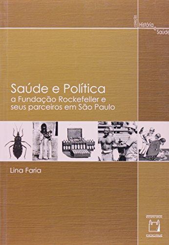 Saúde e Política: a Fundação Rockefeller, livro de Lina Faria