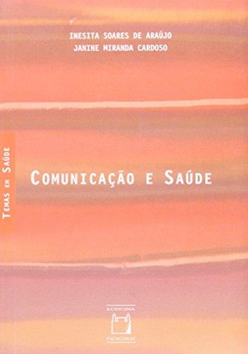 Comunicação e Saúde, livro de Inesita Soares de Araújo e Janine Miranda Cardoso
