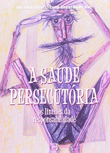 Saúde Persecutória, livro de Luis David Castiel e Carlos Alvarez-Dardet Diaz