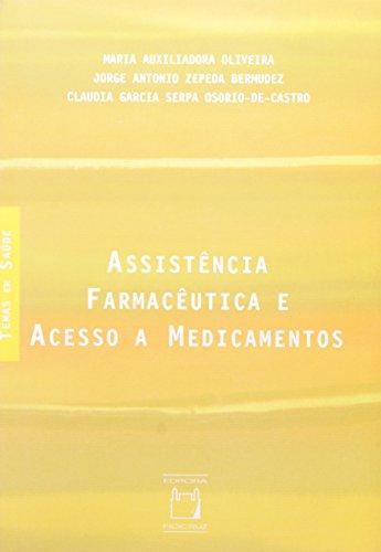 Assistência Farmacêutica e Acesso, livro de Maria Auxiliadora Oliveira, Jorge Antonio Zepeda Bermudez e Claudia Garcia Serpa Osório-de-Castro