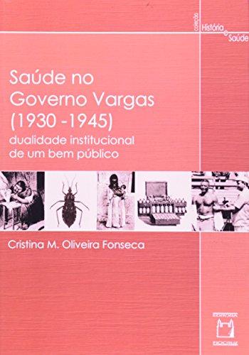 Saúde no Governo Vargas, livro de Cristina M. Oliveira Fonseca