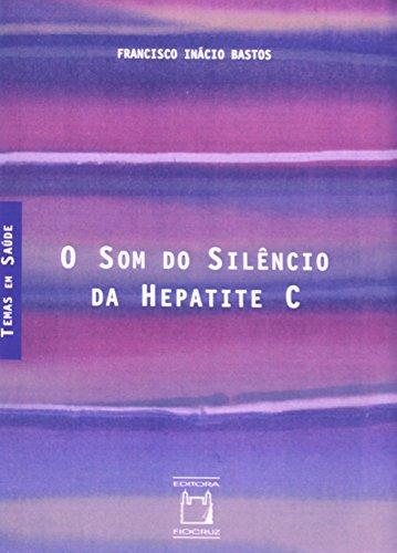 Som do Silência da Hepatite C, livro de Francisco Inácio Bastos