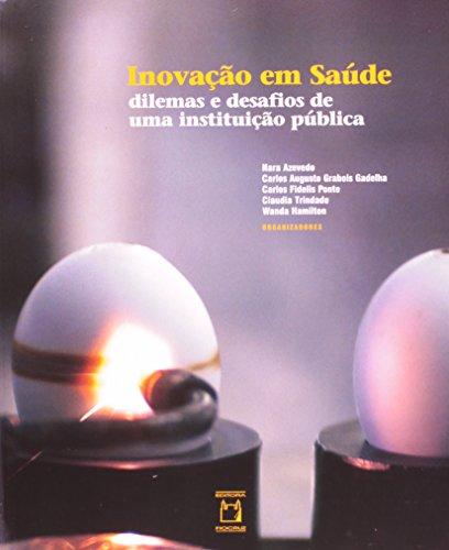 Inovação em Saúde: dilemas, livro de Nara Azevedo, Carlos Augusto Grabois Gadelha, Carlos Fidelis Ponte, Claudia Trindade e Wanda Hamilton (orgs.)