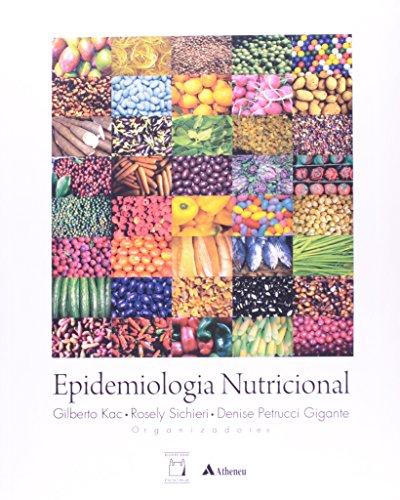 Epidemiologia Nutricional, livro de Gilberto Kac, Rosely Sichieri e Denise Petrucci Gigante (orgs.)
