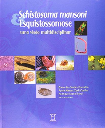 Schistosoma mansoni & Esquistossomose, livro de Omar dos Santos Carvalho, Paulo Marcos Zech Coelho e Henrique Leonel Lenzi (orgs.)