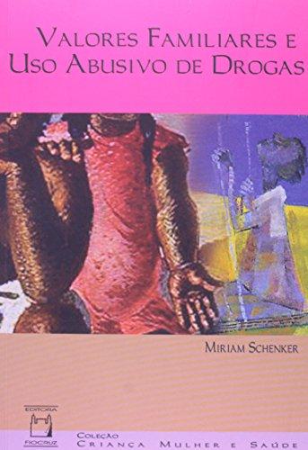Valores Familiares e Uso Abusivo de Drogas, livro de Miriam Schenker