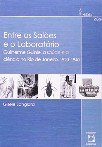 Entre os Salões e o Laboratório, livro de Gisele Sanglard