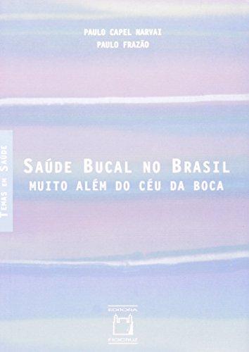 Saúde Bucal no Brasil: muito além, livro de Paulo Capel Narvai e Paulo Frazão