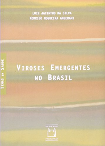 Viroses Emergentes no Brasil, livro de Luiz Jacintho da Silva e Rodrigo Nogueira Angerami