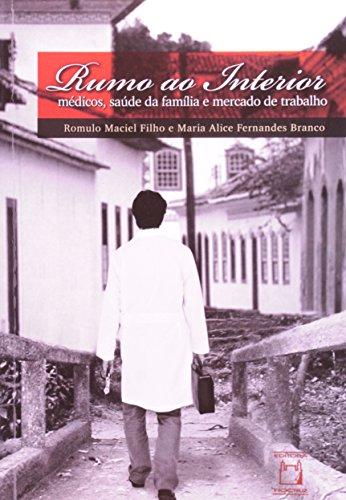 Rumo ao Interior: médicos, livro de Romulo Maciel Filho e Maria Alice Fernandes Branco