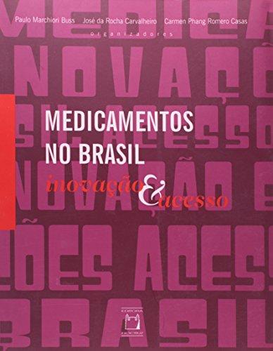 Medicamentos no Brasil: inovação, livro de Paulo Marchiori Buss, José da Rocha Carvalheiro e Carmen Phang Romero Casas (orgs.)