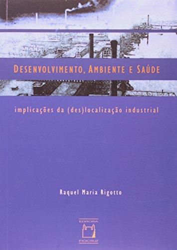 Desenvolvimento, Ambiente e Saúde: implicações, livro de Raquel Maria Rigotto
