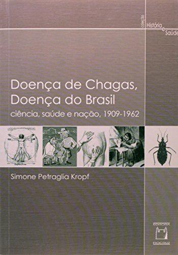 Doença de Chagas, Doença do Brasil, livro de Simone Kropf