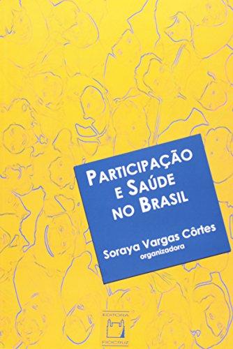 Participação e Saúde no Brasil, livro de Soraya Vargas Côrtes (org.)