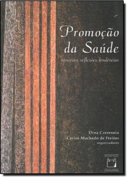 Promoção da Saúde: Conceitos, Reflexões, Tendências, livro de Dina Czeresnia