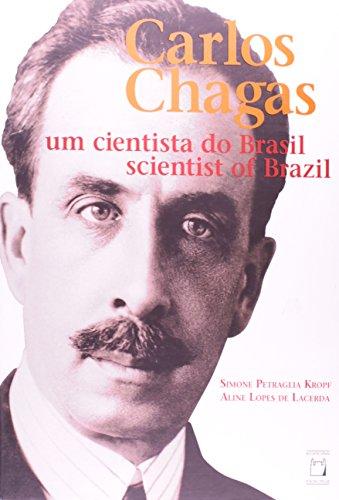 Carlos Chagas: um cientista do Brasil, livro de Simone Petraglia Kropf e Aline Lopes de Lacerda