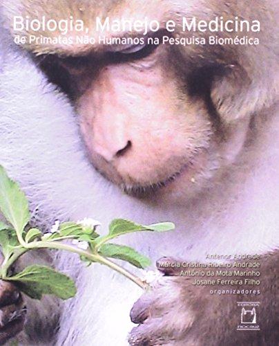 Biologia, Manejo e Medicina de Primatas, livro de Antenor Andrade, Antônio da Mota Marinho, Márcia C. R. Andrade e Josane F. Filho (orgs.)