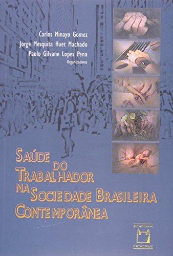 Saúde do Trabalhador na Sociedade, livro de Carlos Minayo, Jorge Mesquita Huet Machado e Paulo Gilvane Lopes Pena (orgs.)