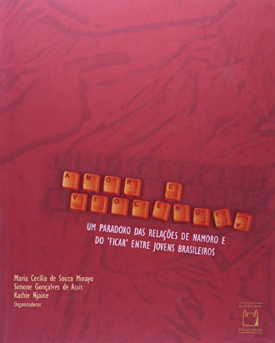 Amor e Violência, livro de Maria Cecília de Souza Minayo, Simone Gonçalves de Assis e Kathie Njaine (orgs.)