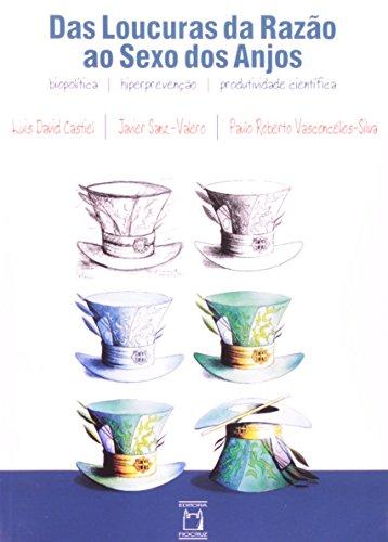 Das Loucuras da Razão, livro de Luis David Castiel, Javier Sanz-Valero e Paulo Roberto Vasconcellos-Silva