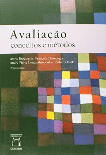 Avaliação: conceitos e métodos, livro de Astrid Brousselle, François Champagne, André-Pierre Contandriopoulos e Zulmira Hartz (orgs.)