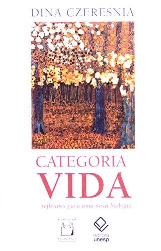 Categoria vida: reflexões para uma nova biologia, livro de Dina Czeresnia