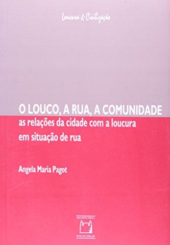 LOUCO, A RUA, A COMUNIDADE, O, livro de Angela Maria Pagot