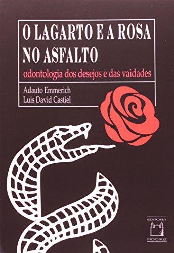 Lagarto e a Rosa no Asfalto, O, livro de Adauto emmerich e Luis David Castiel